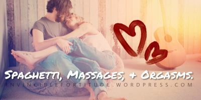 Spaghetti, Massages, & Orgasms.