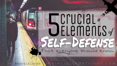 5 Crucial Elements of Self Defense Everyone Should Know