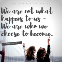 We are not what happens to us - we are who we choose to become. [Sarah Klaren]