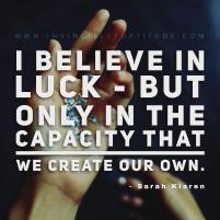 I believe in luck...